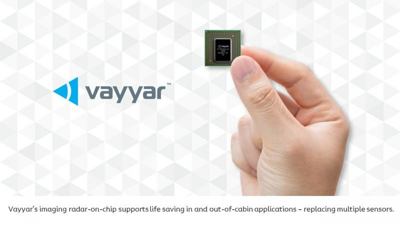 Vayyar Announces its 4D Imaging Radar Sensor on a Chip for In-Cabin Monitoring & Vehicle Safety Systems
